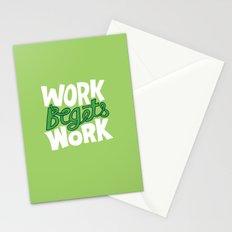 Work Begets Work. Stationery Cards