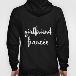 Womens Girlfriend Fiancee Fiance Engagement Party Girlfriend t-shirts Hoody