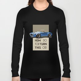 The Classic Game Cheat Code: How do you turn this on Funny Blue Cobra Car Long Sleeve T-shirt