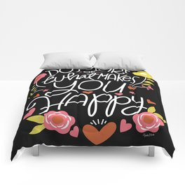 Do More of What Makes You Happy Comforters