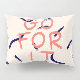 GO FOR IT #society6 #motivational Pillow Sham