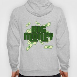 """""""Big Money"""" tee design. Perfect for money lovers like you! Makes an awesome gift to your family too! Hoody"""