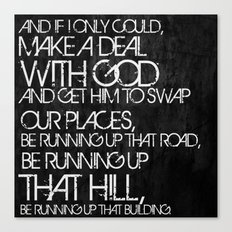 Running Up That Hill Canvas Print