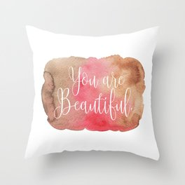 You are Beautiful - brown and pink Throw Pillow