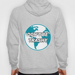 Dont Be Trashy Save The Plane Hoody