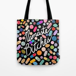 Namaste Bitches - Pill Series Tote Bag