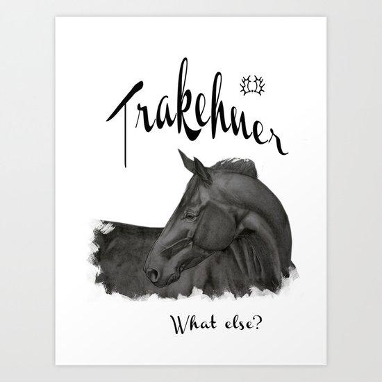 Trakehner -  what else? Art Print
