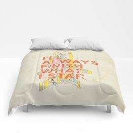 I'LL ALWAYS FINISH WHAT I STAR... Comforters