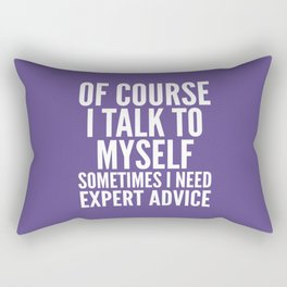 Of Course I Talk To Myself Sometimes I Need Expert Advice (Ultra Violet) Rectangular Pillow