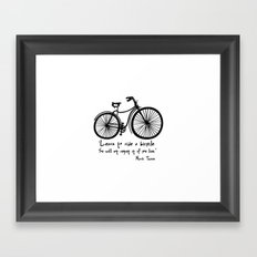 Learn to ride a bicycle. You will not regret it if you live. Framed Art Print