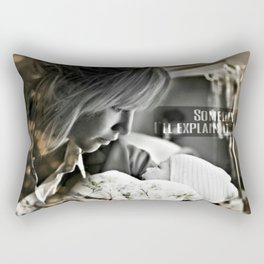 Someday I'll explain it to you Rectangular Pillow
