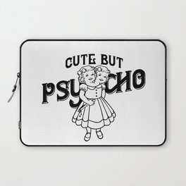 Cute But Psycho Laptop Sleeve
