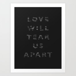 Love Will Tear Us Apart - 2 Art Print