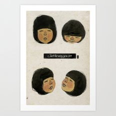 I love just the way you are. Art Print