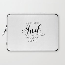 BATHROOM WALL ART, So Fresh And So Clean Clean,Shower Decor,Bathroom Sign,Children,Kids, Nursery,Quo Laptop Sleeve
