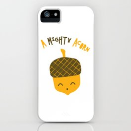 A Mighty Acorn iPhone Case