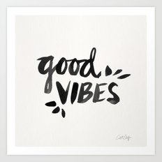 Good Vibes – Black Ink Art Print