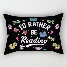 I'd Rather Be Reading Rectangular Pillow