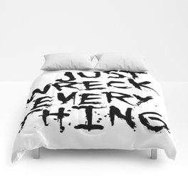 Just Wreck Everything Comforters