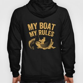 Fishing my boat my rules Hoody