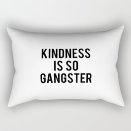 Kindness Is So Gangster Rectangular Pillow