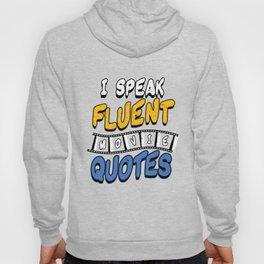 Humorous Film Filming Scenes Television Drama I Speak Fluent Movie Quotes Gift Hoody