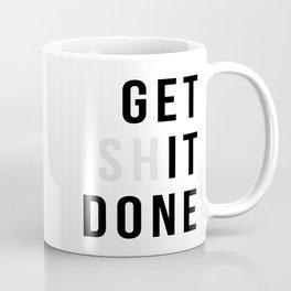 Get Sh(it) Done // Get Shit Done Coffee Mug