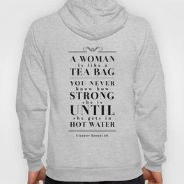 Strong Tea - Eleanor Roosevelt Quote Hoody
