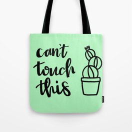 Can't Touch This with Cactus Tote Bag