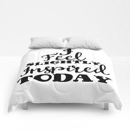 I feel slightly inspired today Comforters