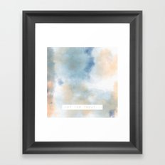 Just for Today... Framed Art Print