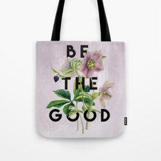 Be The Good Tote Bag