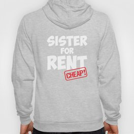Sister For Rent Funny Siblings Family Hoody
