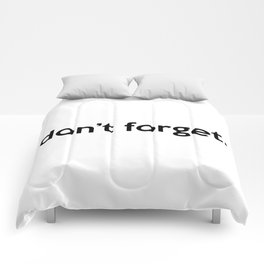 """""""don't forget."""" quote Comforters"""