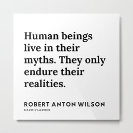 9   | 200218 | Robert Anton Wilson Quotes | Metal Print