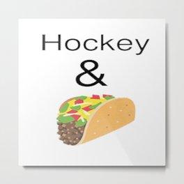 Hockey & Taco (with Taco Clip Art) Metal Print