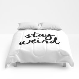 Stay Weird Black and White Humorous Inspo Typography Poster for the Young Wild and Free Comforters