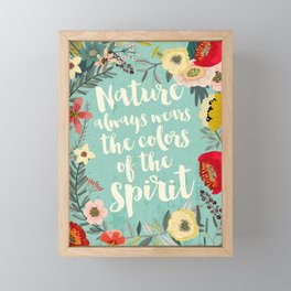 NATURE ALWAYS WEARS THE COLORS OF THE SPIRIT Framed Mini Art Print