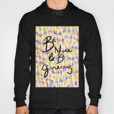 be kind and be generous Hoody