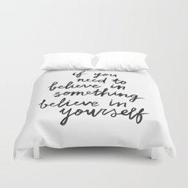 Believe In Yourself Duvet Cover