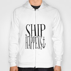 Ship Happens Hoody
