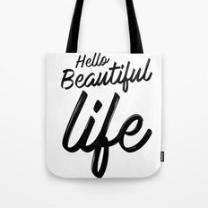 Hello Beautiful Life Tote Bag