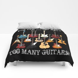 You Can Never Have Too Many Guitars! Comforters