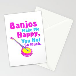 Banjos Make Me Happy, You Not So Much.1 Stationery Cards