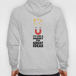 Great Idea Magnet T-Shirt for Women, Men and Kids Hoody