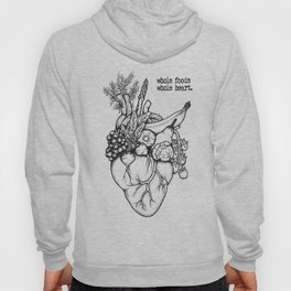 Whole foods, whole heart Hoody