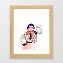 I am going on meds Framed Art Print