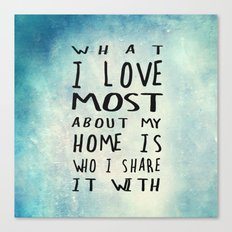 What I like about my home Canvas Print