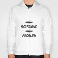 No Boyfriend No Problem Hoody