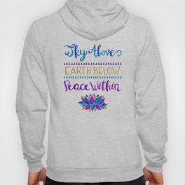 Sky Above Earth Below Peace Within Hoody